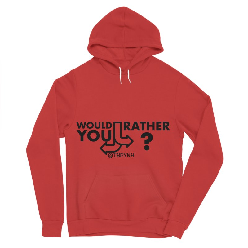 Would You Rather? (Black) Women's Sponge Fleece Pullover Hoody by The Best Podcast You've Never Heard