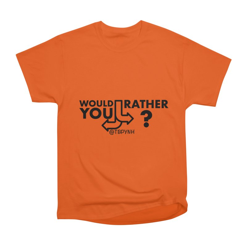 Would You Rather? (Black) Women's T-Shirt by The Best Podcast You've Never Heard