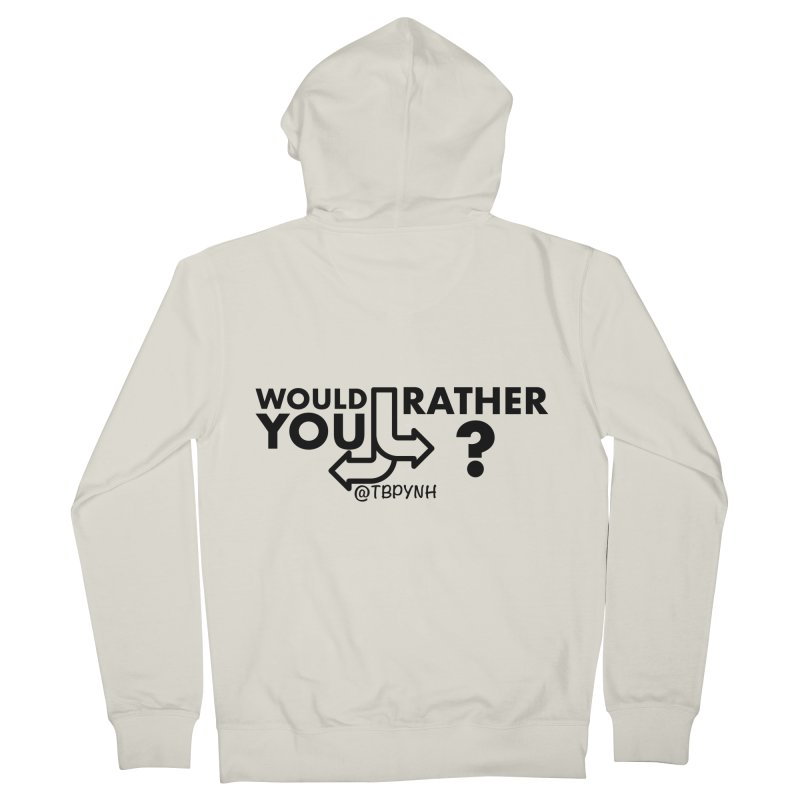 Would You Rather? (Black) Men's French Terry Zip-Up Hoody by The Best Podcast You've Never Heard