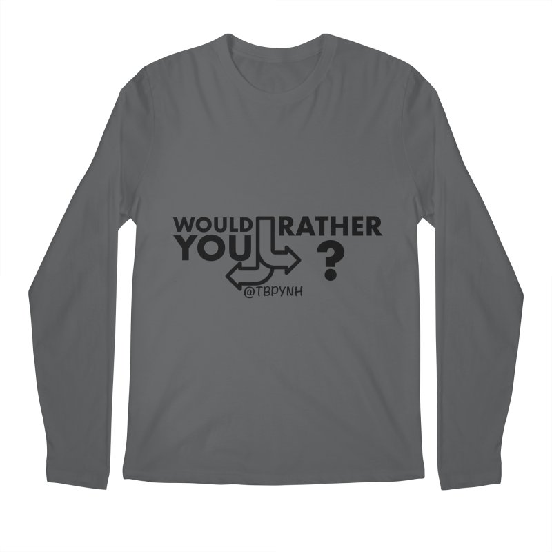 Would You Rather? (Black) Men's Regular Longsleeve T-Shirt by The Best Podcast You've Never Heard