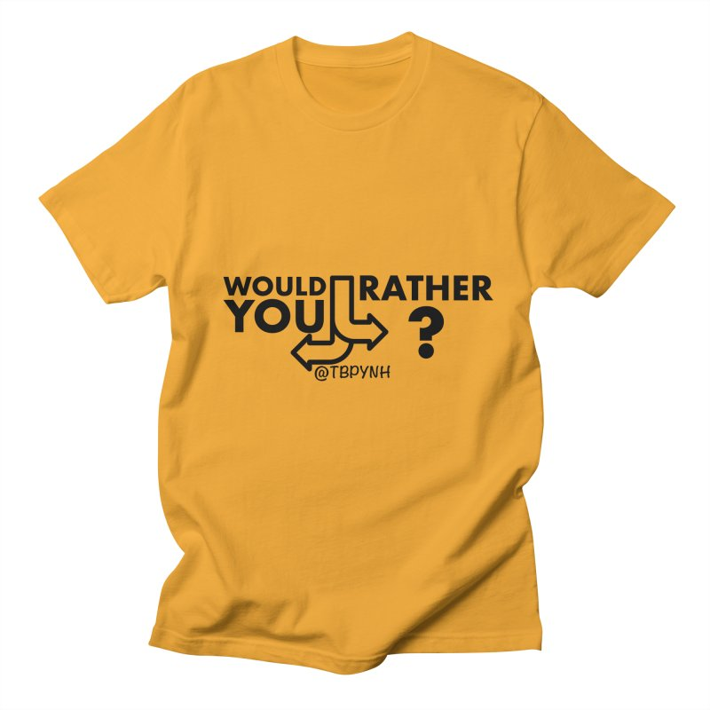 Would You Rather? (Black) Men's Regular T-Shirt by The Best Podcast You've Never Heard