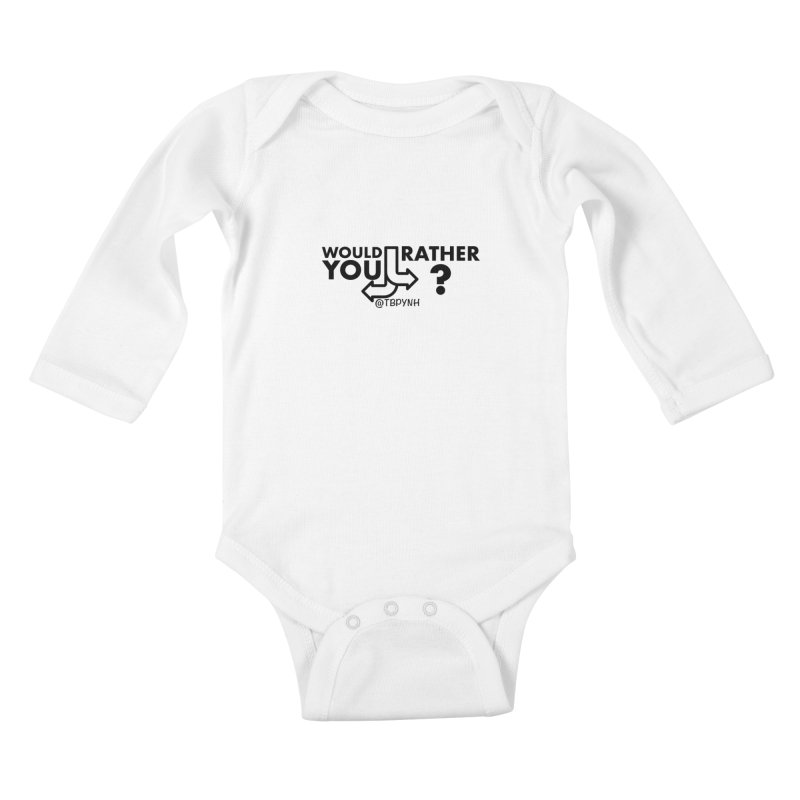 Would You Rather? (Black) Kids Baby Longsleeve Bodysuit by The Best Podcast You've Never Heard