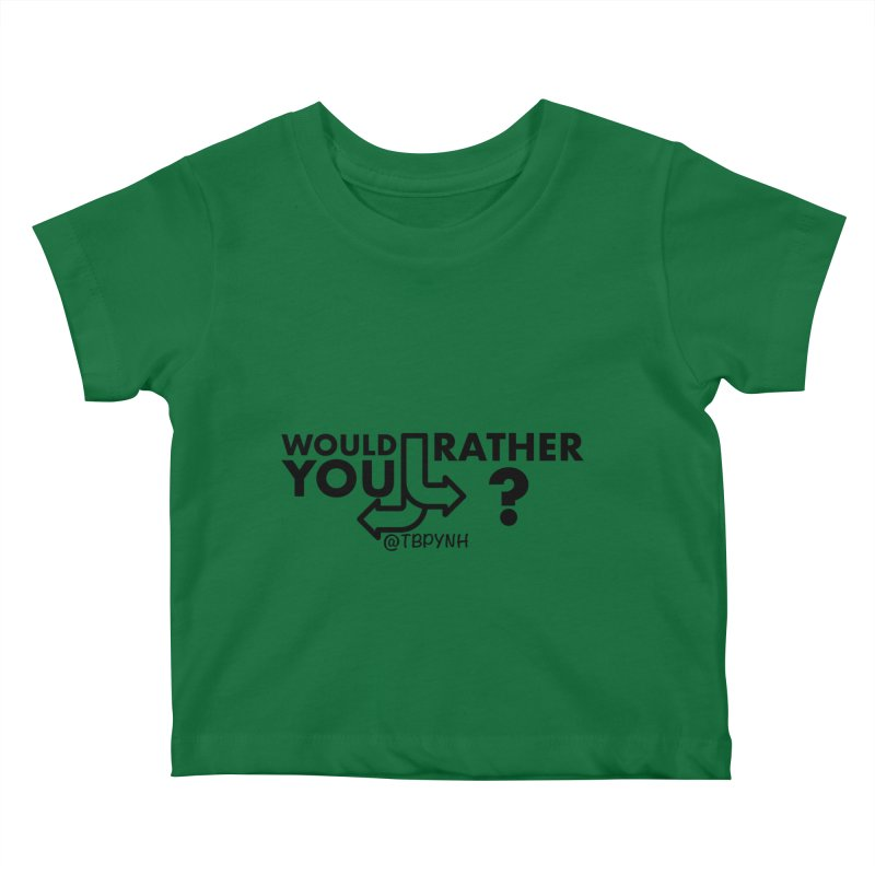 Would You Rather? (Black) Kids Baby T-Shirt by The Best Podcast You've Never Heard