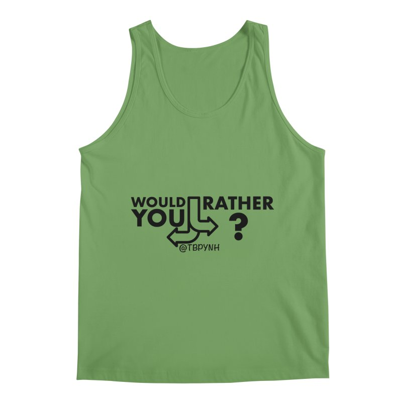 Would You Rather? (Black) Men's Tank by The Best Podcast You've Never Heard