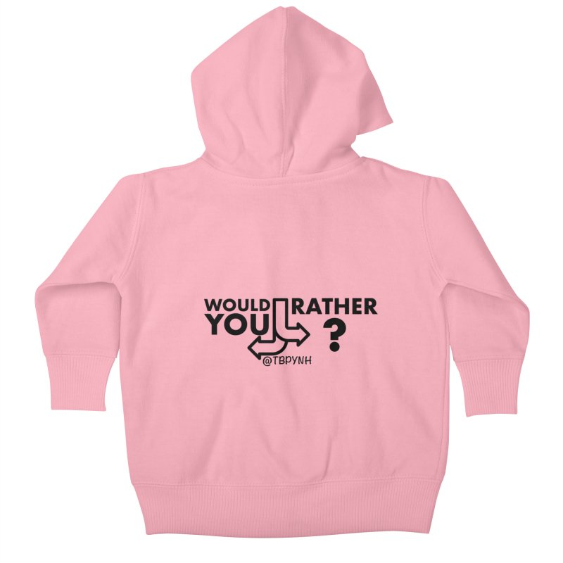 Would You Rather? (Black) Kids Baby Zip-Up Hoody by The Best Podcast You've Never Heard