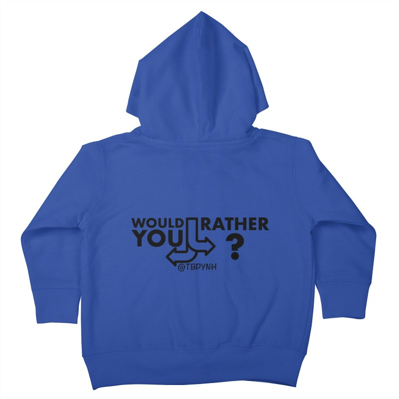 Would You Rather? (Black) Kids Toddler Zip-Up Hoody by The Best Podcast You've Never Heard
