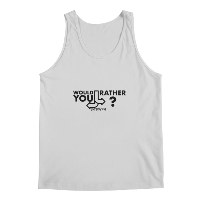 Would You Rather? (Black) Men's Regular Tank by The Best Podcast You've Never Heard