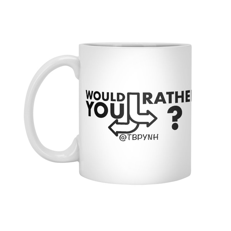 Would You Rather? (Black) Accessories Standard Mug by The Best Podcast You've Never Heard