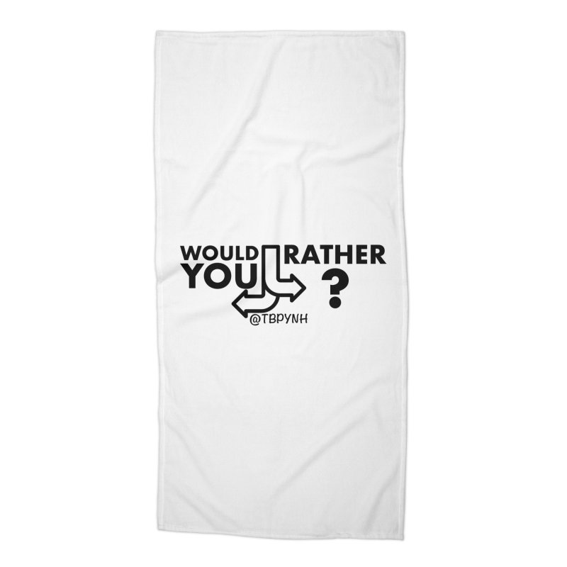 Would You Rather? (Black) Accessories Beach Towel by The Best Podcast You've Never Heard