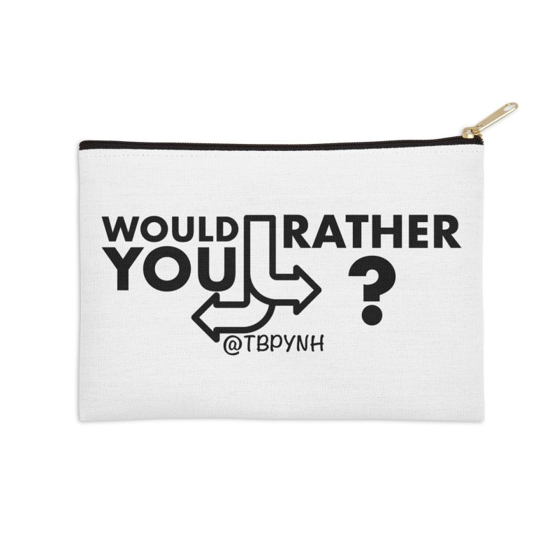Would You Rather? (Black) Accessories Zip Pouch by The Best Podcast You've Never Heard