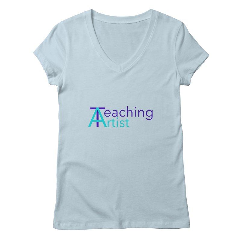 Teaching Artist Women's V-Neck by Teaching Artist Shop