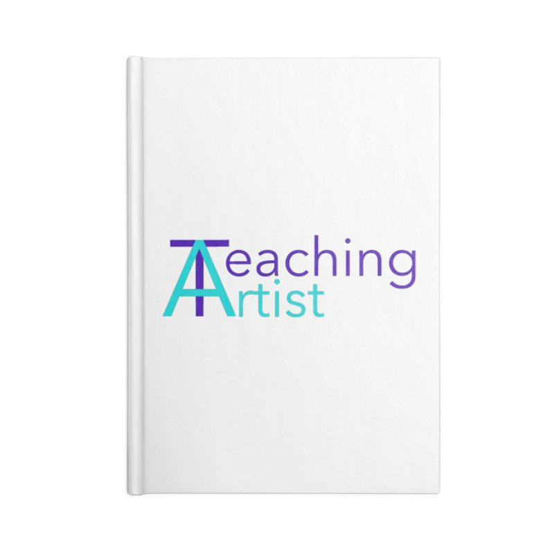 Teaching Artist Accessories Notebook by Teaching Artist Shop