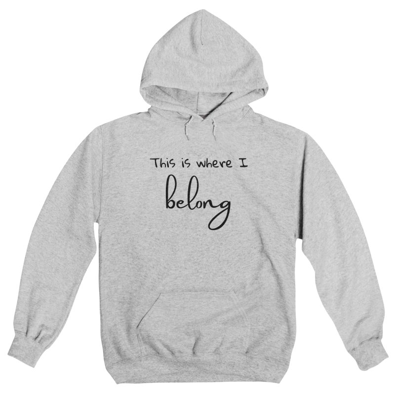 This is Where I Belong Women's Pullover Hoody by Teaching Artist Shop