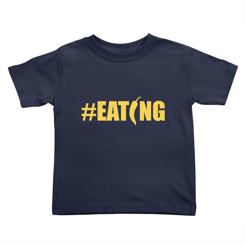 #EATING Hot Pepper Kids Toddler T-Shirt by Plant a Seed