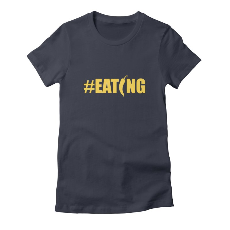 #EATING Hot Pepper Women's Fitted T-Shirt by Plant a Seed