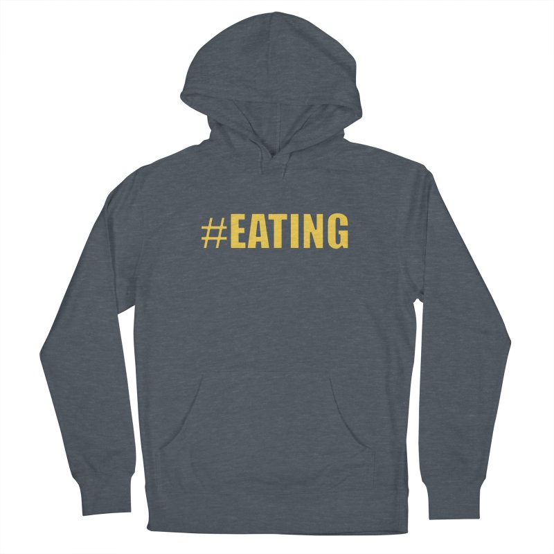 #EATING (original) Men's Pullover Hoody by Plant a Seed