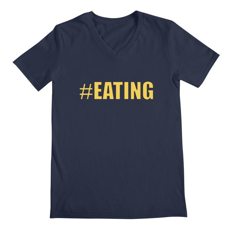 #EATING (original) Men's Regular V-Neck by Plant a Seed