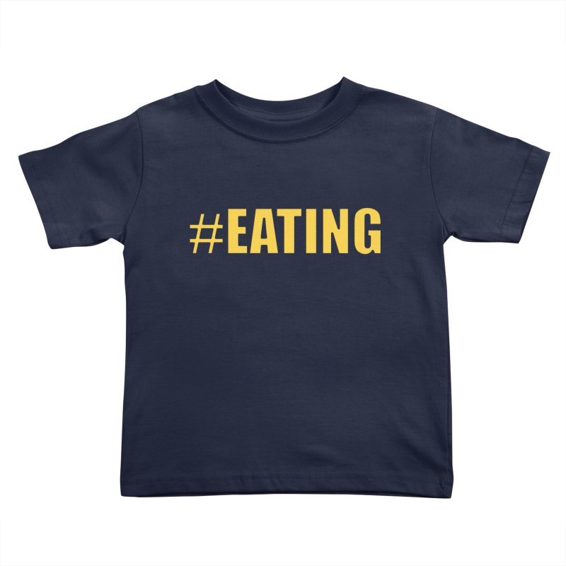 #EATING (original) Kids Toddler T-Shirt by Plant a Seed
