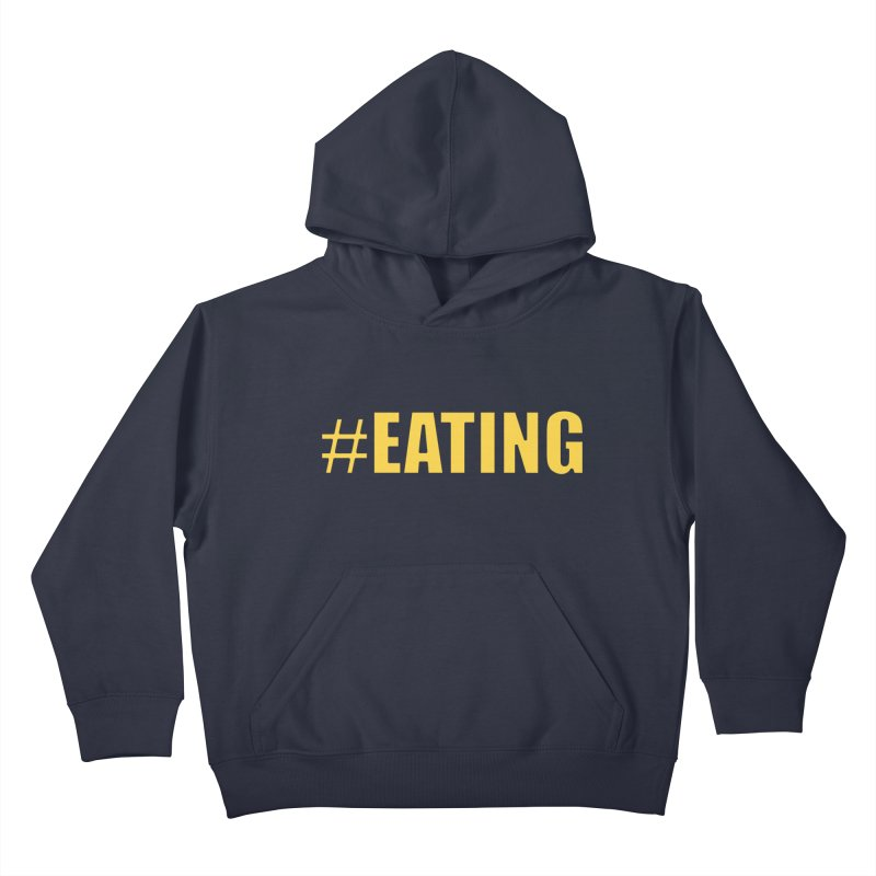 #EATING (original) Kids Pullover Hoody by Plant a Seed