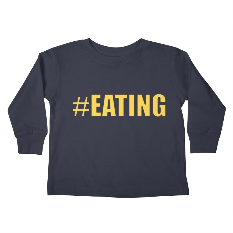 #EATING (original) Kids Toddler Longsleeve T-Shirt by Plant a Seed