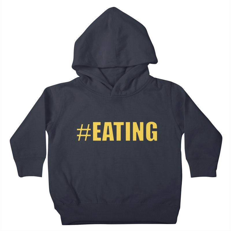 #EATING (original) Kids Toddler Pullover Hoody by Plant a Seed