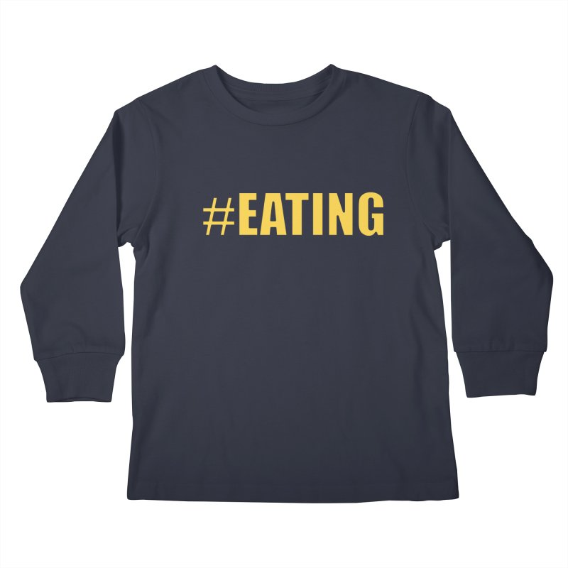 #EATING (original) Kids Longsleeve T-Shirt by Plant a Seed