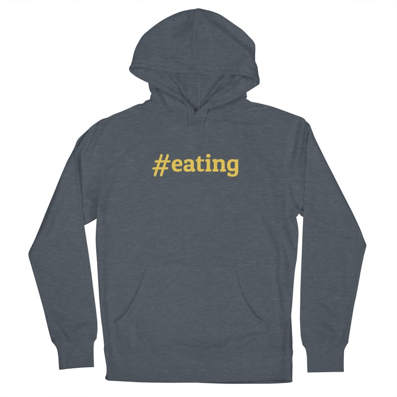 #EATING (modern) Men's Pullover Hoody by Plant a Seed