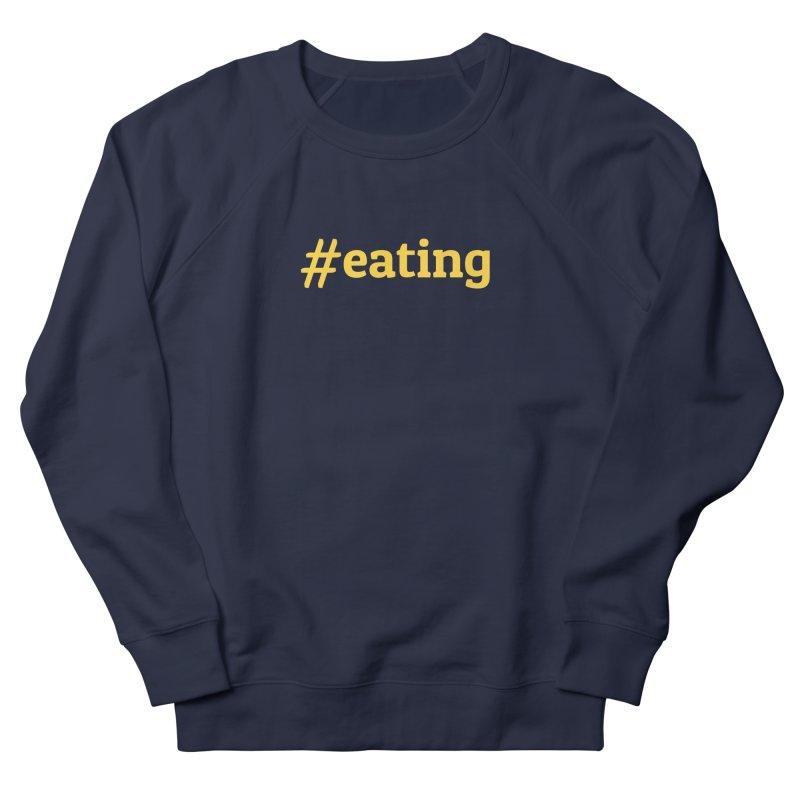 #EATING (modern) Women's Sweatshirt by Plant a Seed