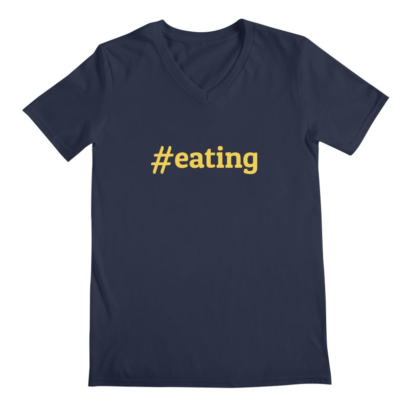 #EATING (modern) Men's V-Neck by Plant a Seed