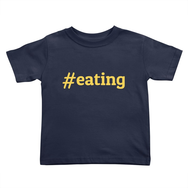 #EATING (modern) Kids Toddler T-Shirt by Plant a Seed