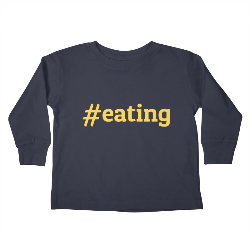 #EATING (modern) Kids Toddler Longsleeve T-Shirt by Plant a Seed