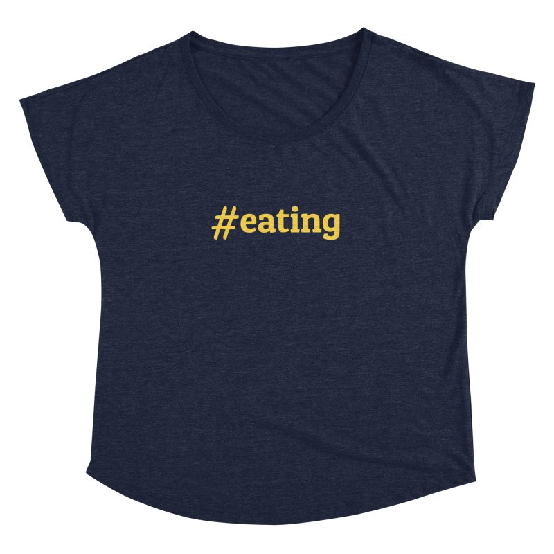 #EATING (modern) Women's Dolman by Plant a Seed