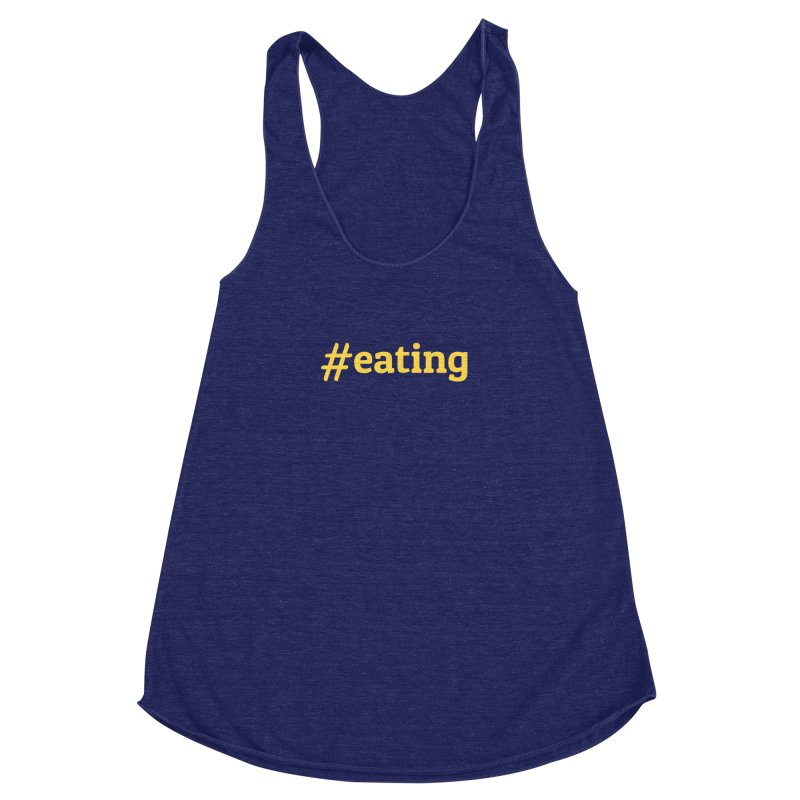 #EATING (modern) Women's Racerback Triblend Tank by Plant a Seed