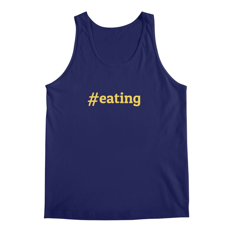 #EATING (modern) Men's Tank by Plant a Seed