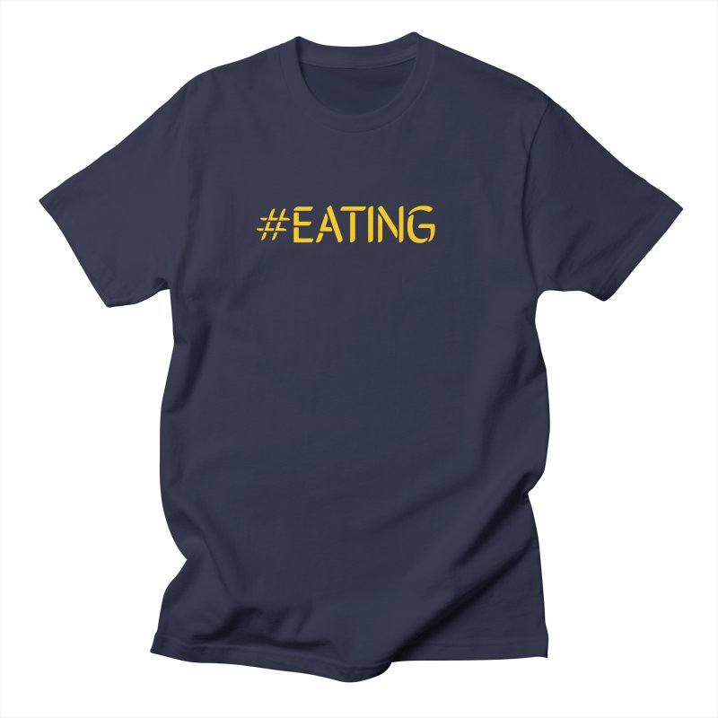 #EATING standard Women's Unisex T-Shirt by Plant a Seed