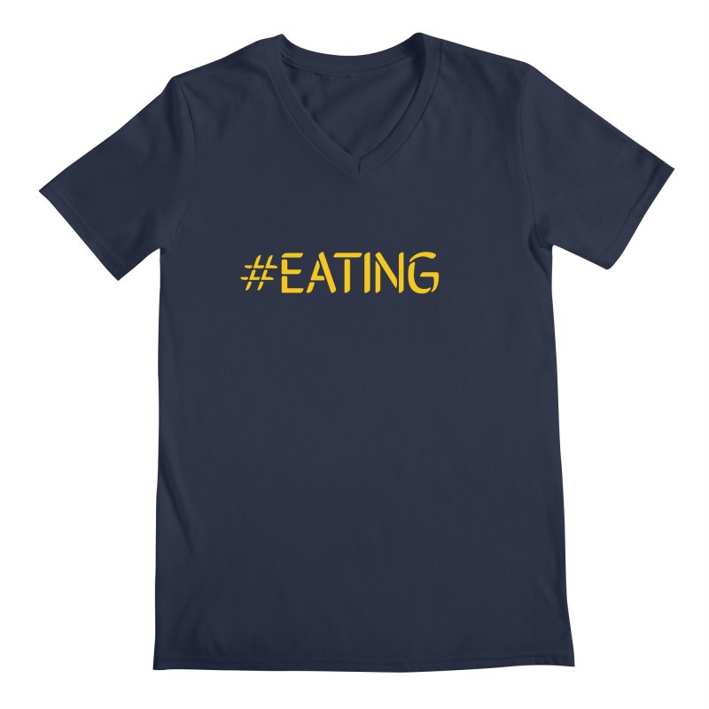#EATING standard Men's V-Neck by Plant a Seed