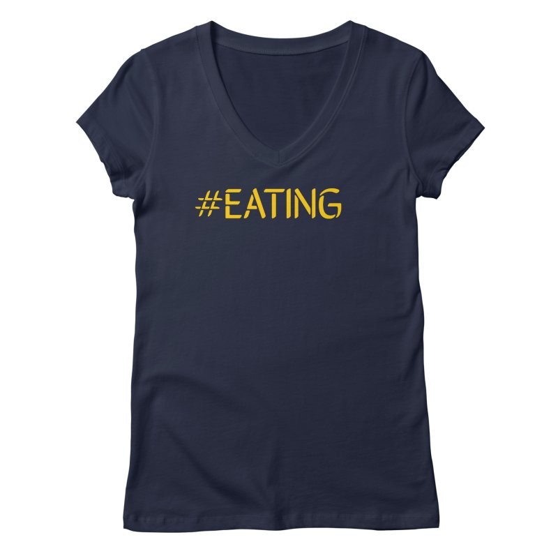 #EATING standard Women's V-Neck by Plant a Seed