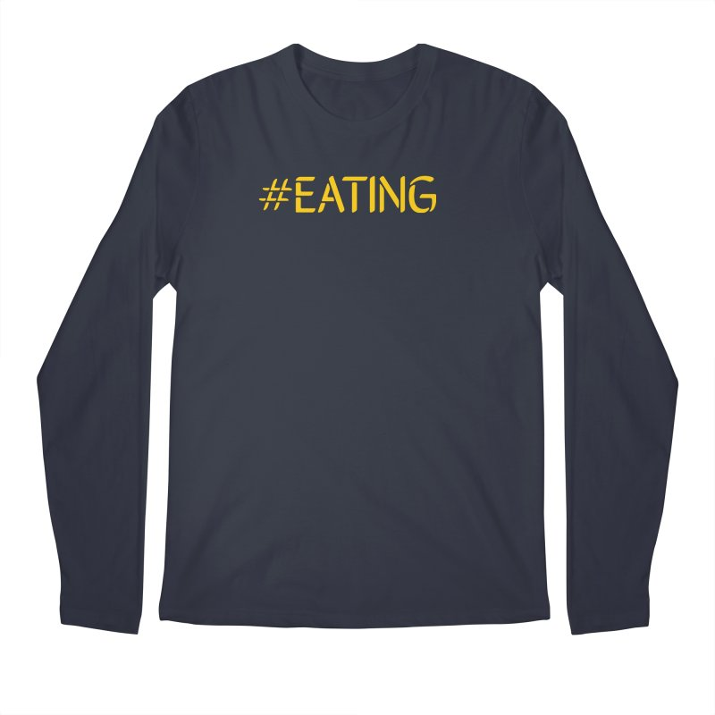 #EATING standard Men's Regular Longsleeve T-Shirt by Plant a Seed