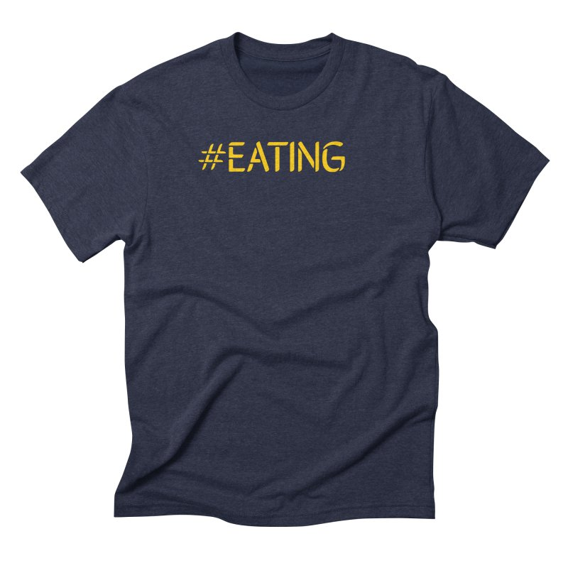 #EATING standard Men's Triblend T-Shirt by Plant a Seed