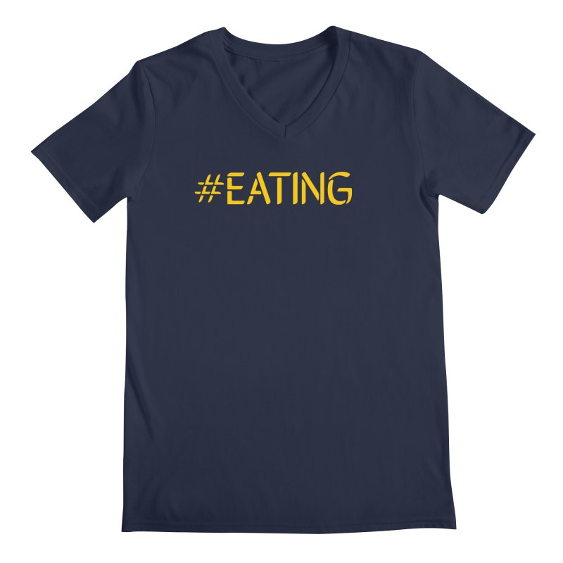 #EATING standard Men's Regular V-Neck by Plant a Seed