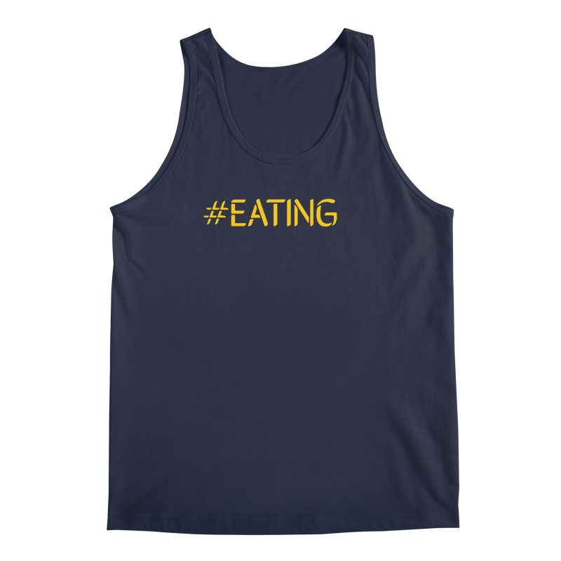 #EATING standard Men's Regular Tank by Plant a Seed