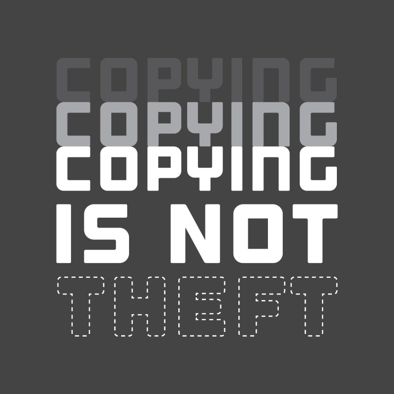 Copying Is Not Theft Home Fine Art Print by Techdirt Gear