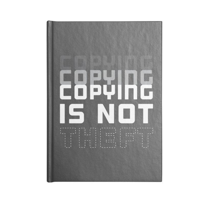 Copying Is Not Theft Accessories Notebook by Techdirt Gear