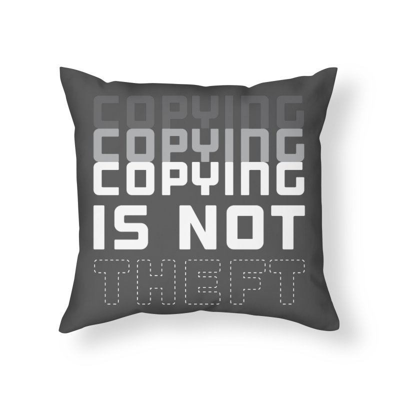 Copying Is Not Theft Home Throw Pillow by Techdirt Gear