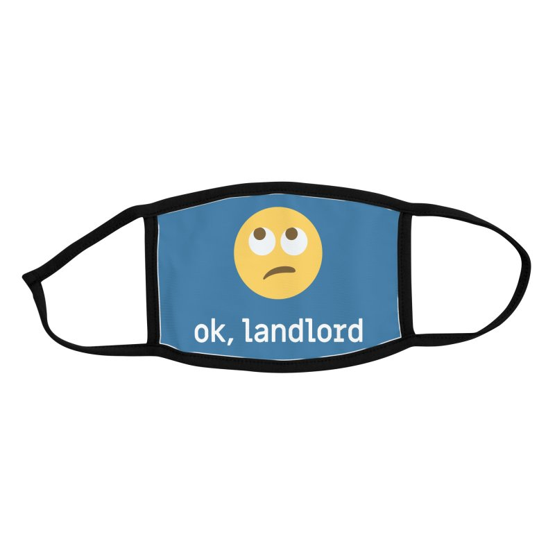 ok, landlord Accessories Face Mask by Techdirt Gear