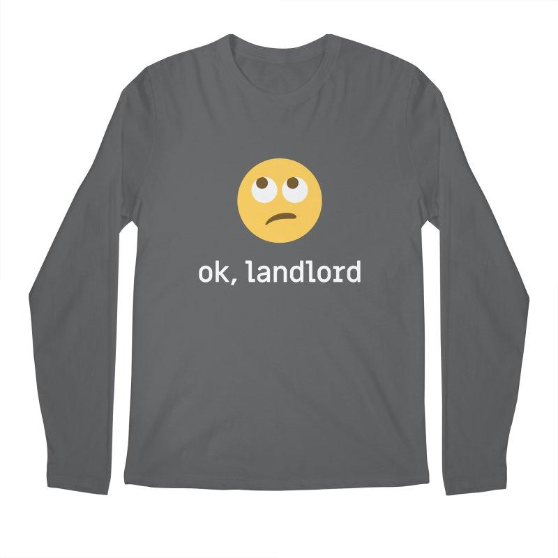 ok, landlord Men's Longsleeve T-Shirt by Techdirt Gear