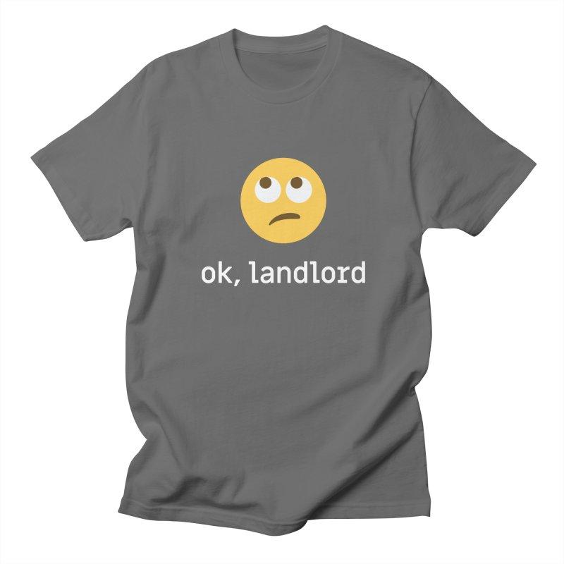 ok, landlord Men's T-Shirt by Techdirt Gear