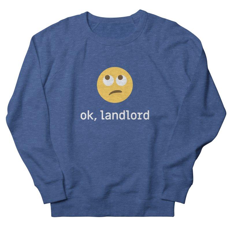 ok, landlord Men's Sweatshirt by Techdirt Gear