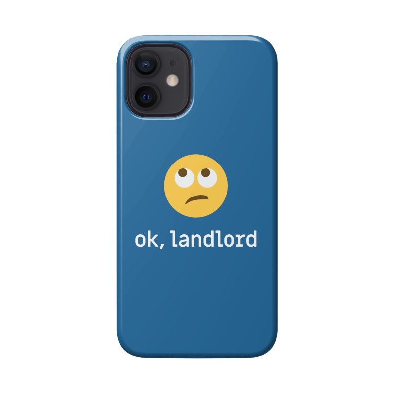 ok, landlord Accessories Phone Case by Techdirt Gear