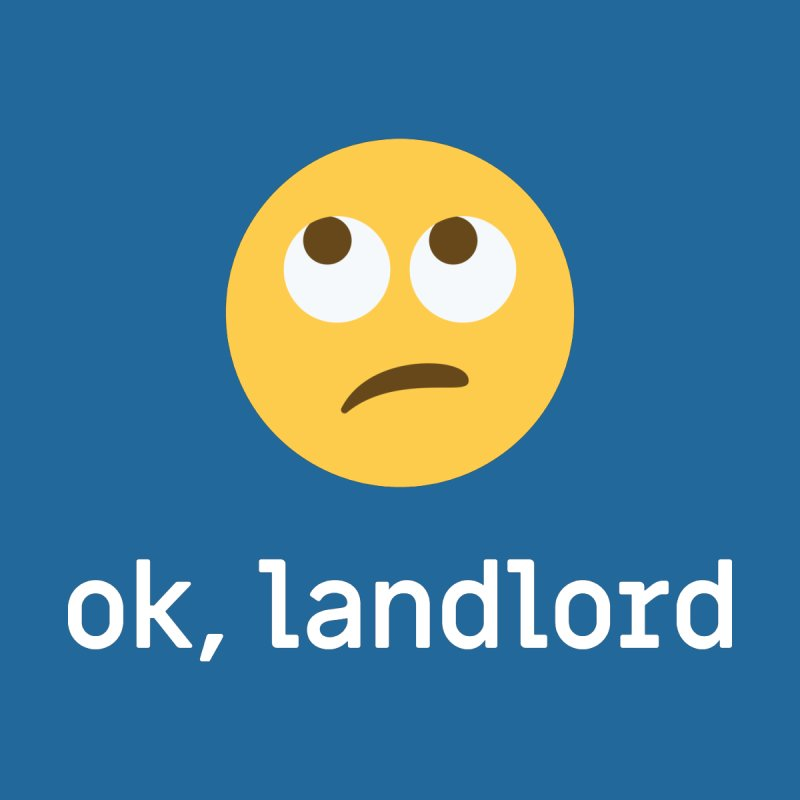 ok, landlord Home Fine Art Print by Techdirt Gear